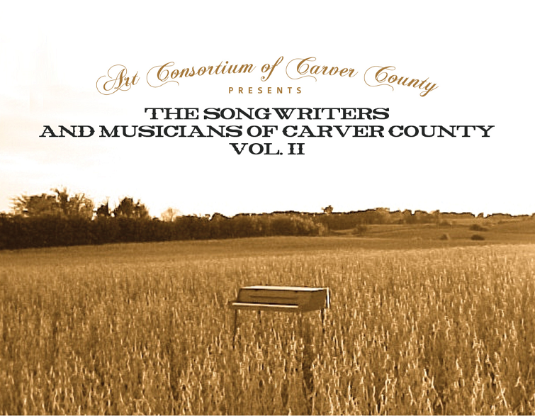 The Songwriters and Musicians of Carver County Vol II